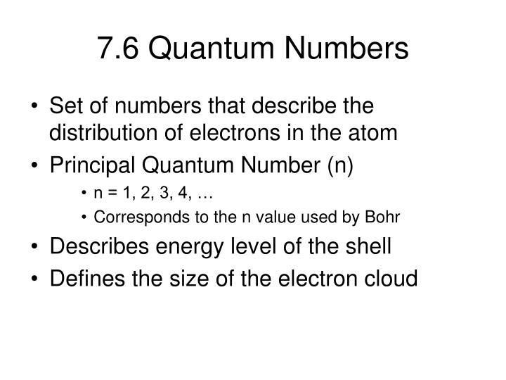 7.6 Quantum Numbers