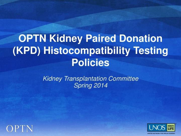 Optn kidney paired donation kpd histocompatibility testing policies