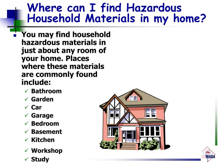 Where can I find Hazardous Household Materials in my home?