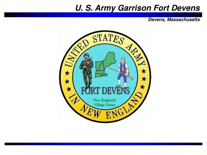 U. S. Army Garrison Fort Devens