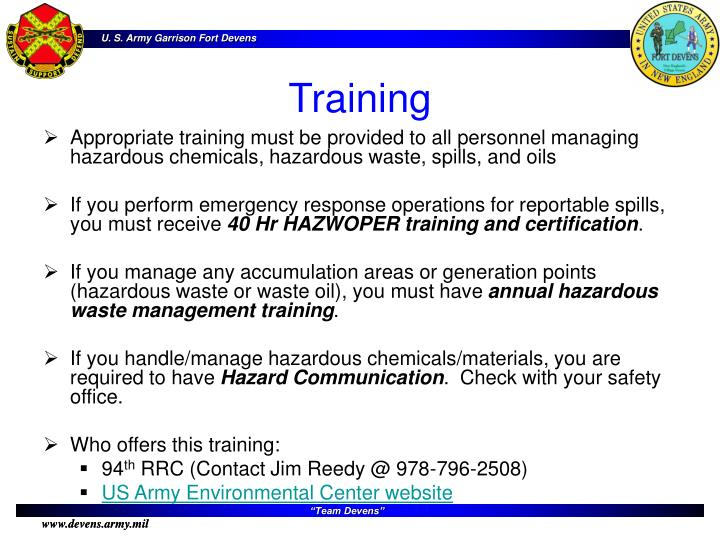 Appropriate training must be provided to all personnel managing hazardous chemicals, hazardous waste, spills, and oils