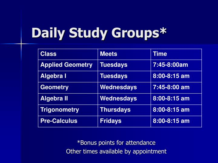 Daily Study Groups*