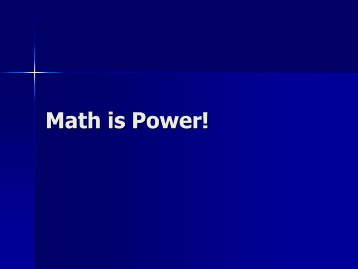 Math is Power!