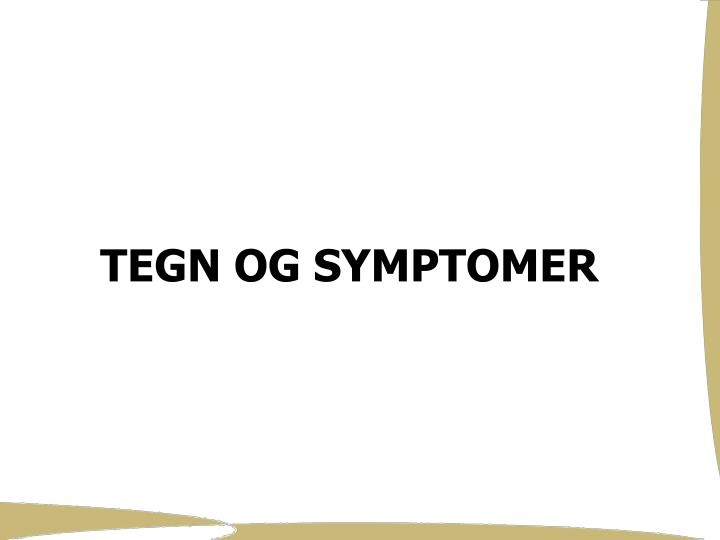 TEGN OG SYMPTOMER