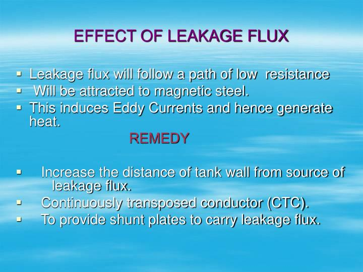 EFFECT OF LEAKAGE FLUX
