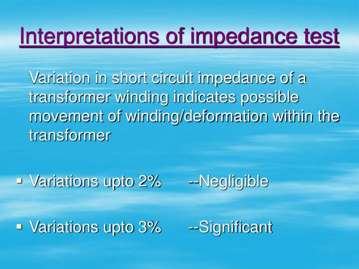 Interpretations of impedance test