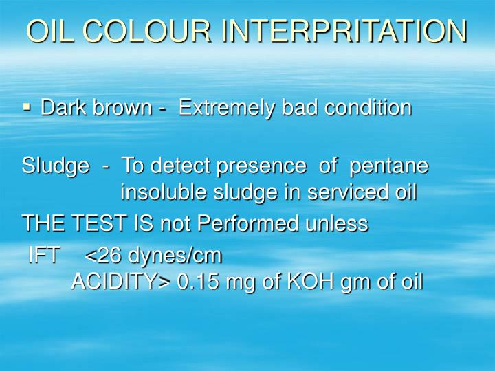 OIL COLOUR INTERPRITATION