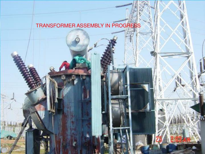 TRANSFORMER ASSEMBLY IN PROGRESS