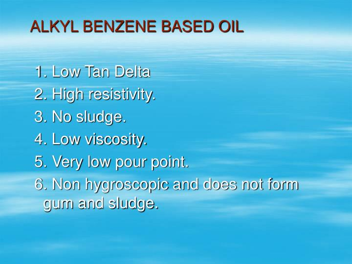 ALKYL BENZENE BASED OIL