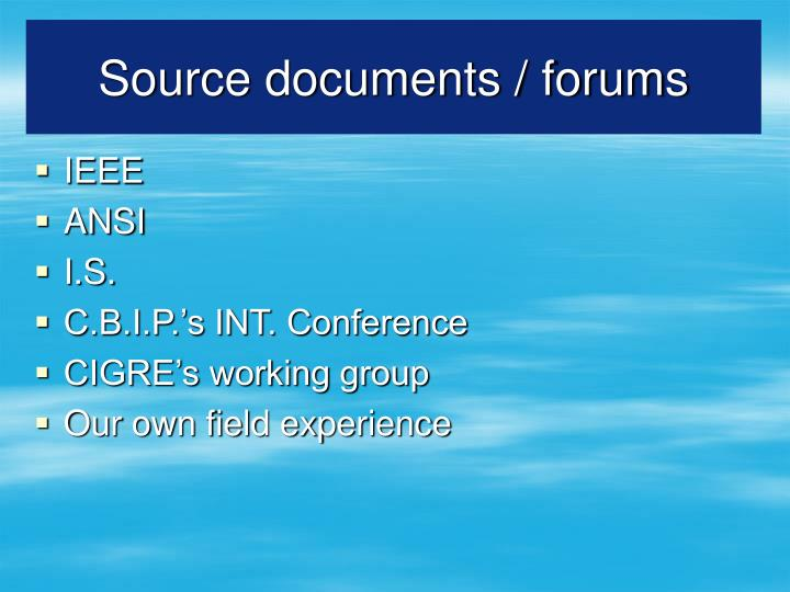 Source documents / forums