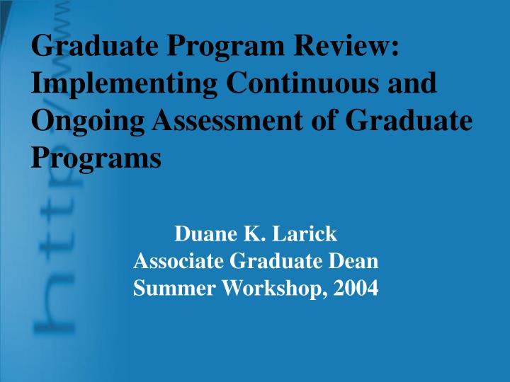 Graduate program review implementing continuous and ongoing assessment of graduate programs