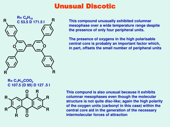 Unusual Discotic
