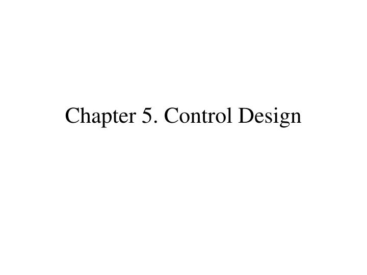 Chapter 5 control design