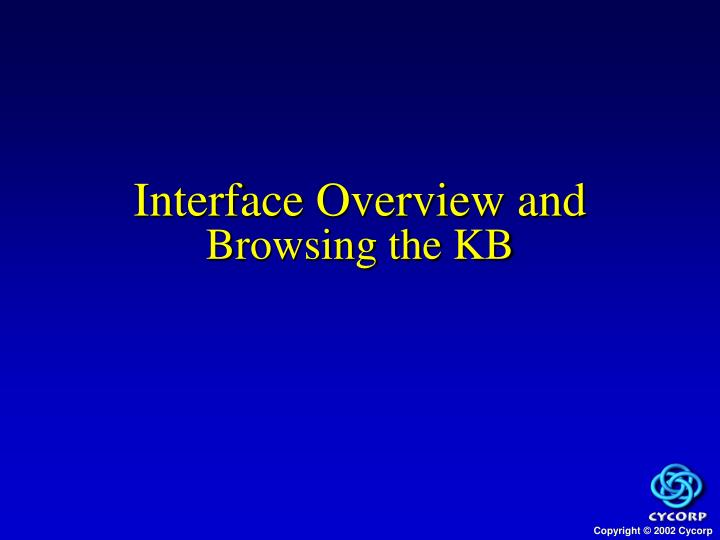 Interface overview and browsing the kb