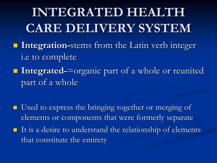 INTEGRATED HEALTH CARE DELIVERY SYSTEM
