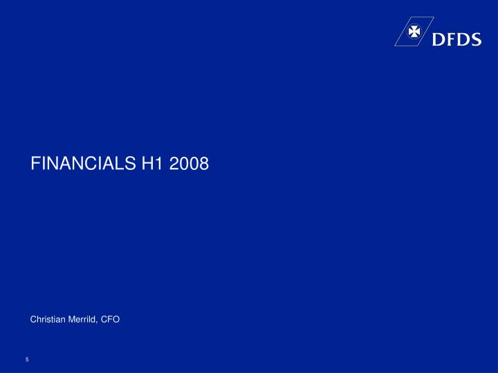 FINANCIALS H1 2008