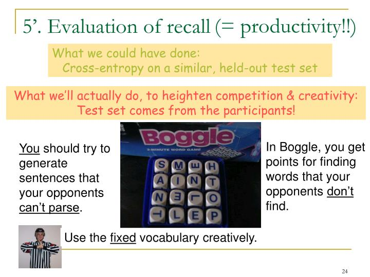 In Boggle, you get