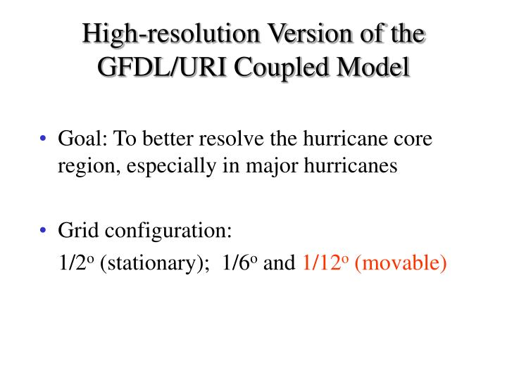 Goal: To better resolve the hurricane core region, especially in major hurricanes