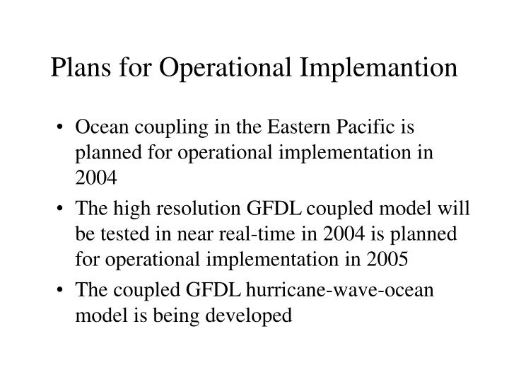 Plans for Operational Implemantion