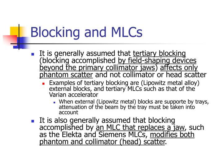 Blocking and MLCs