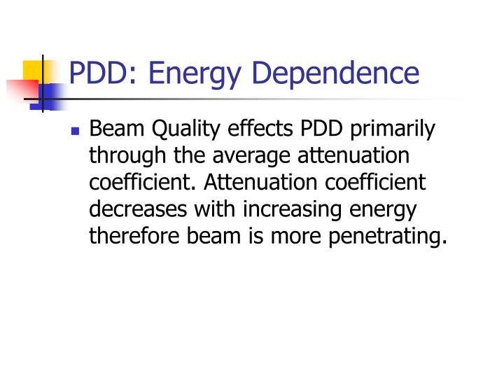 PDD: Energy Dependence