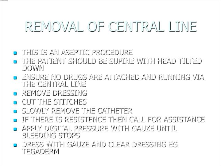 REMOVAL OF CENTRAL LINE