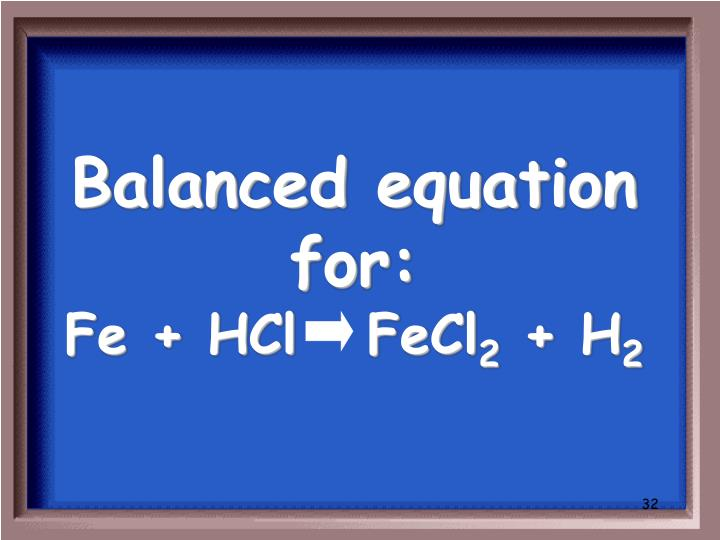 Balanced equation for: