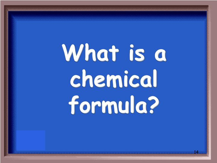 What is a chemical formula?