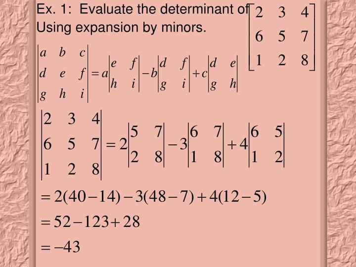 Ex. 1:  Evaluate the determinant of