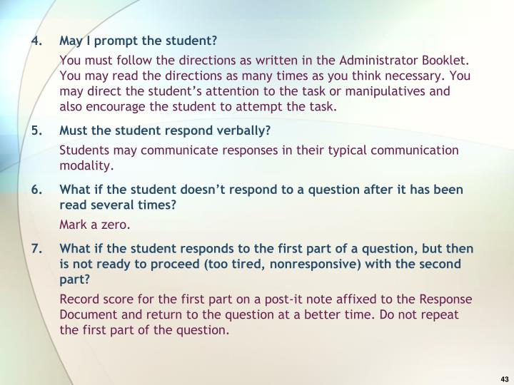 4.	May I prompt the student?