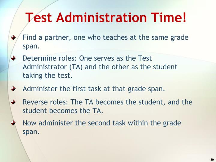 Test Administration Time!