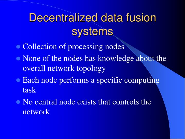 Decentralized data fusion systems