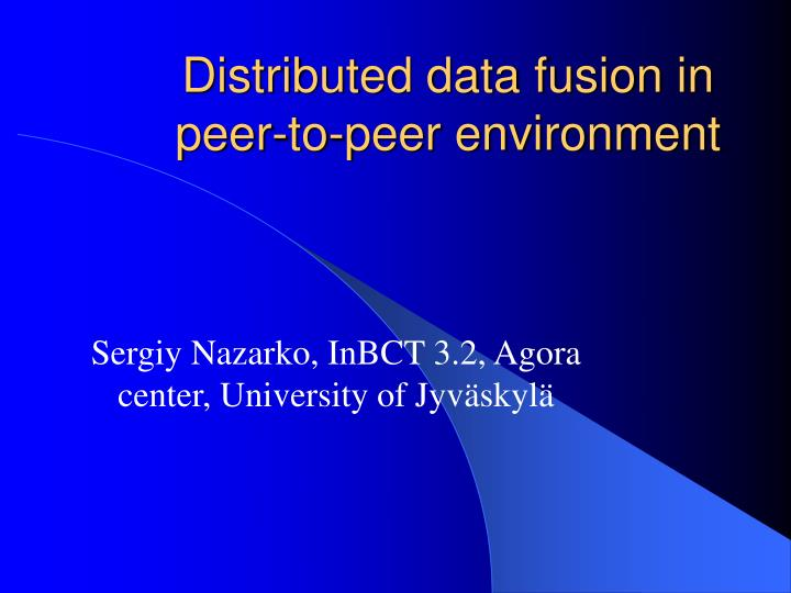 Distributed data fusion in peer to peer environment