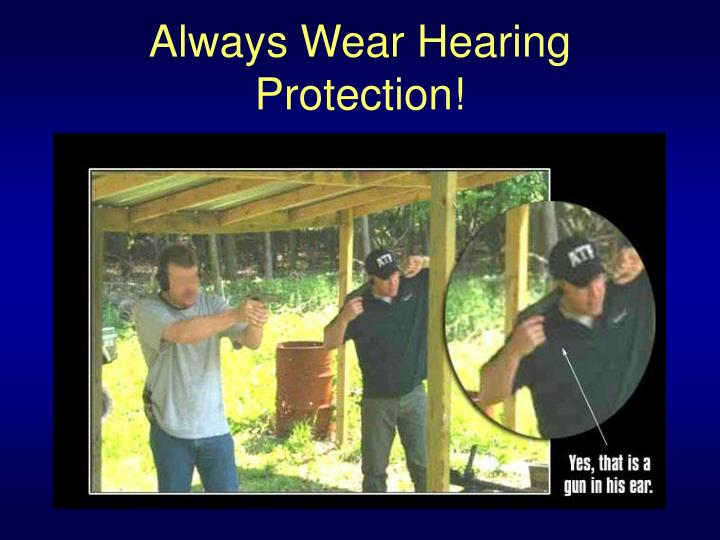 Always Wear Hearing Protection!