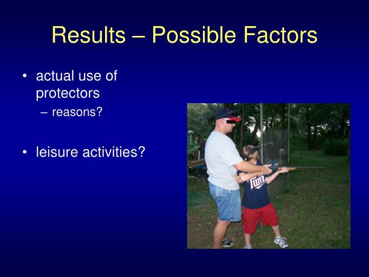 Results – Possible Factors