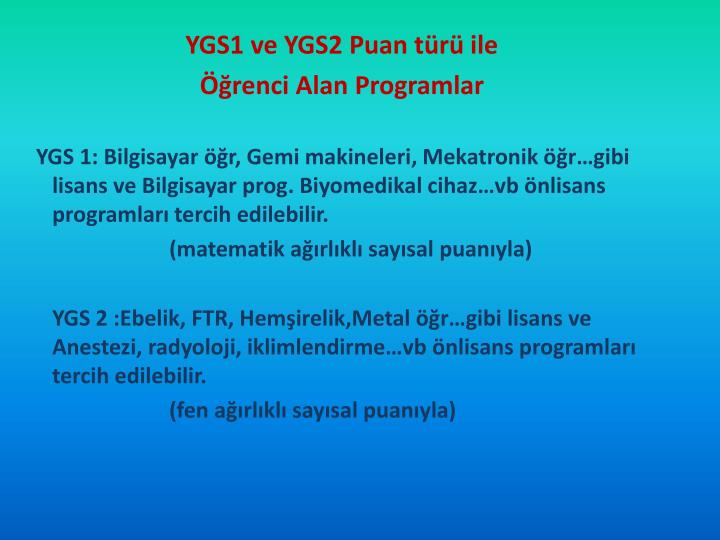 YGS1 ve YGS2 Puan türü ile