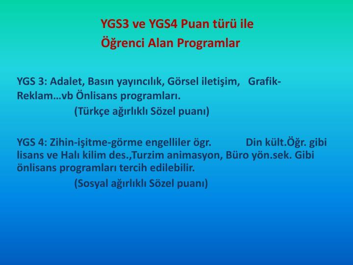 YGS3 ve YGS4 Puan türü ile