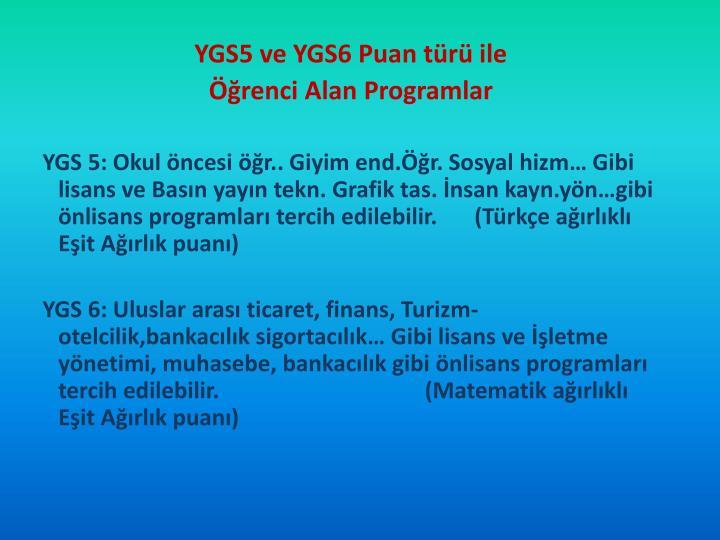 YGS5 ve YGS6 Puan türü ile