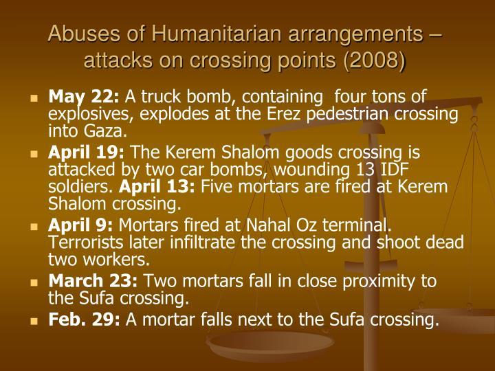 Abuses of Humanitarian arrangements – attacks on crossing points (2008)