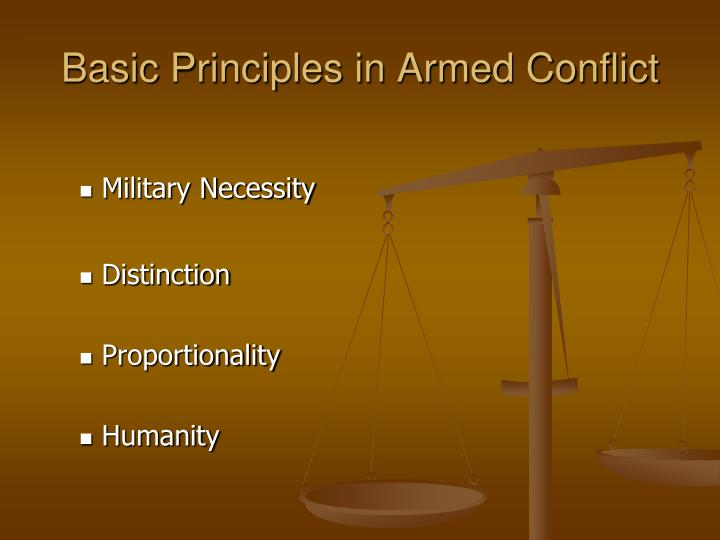 Basic Principles in Armed Conflict