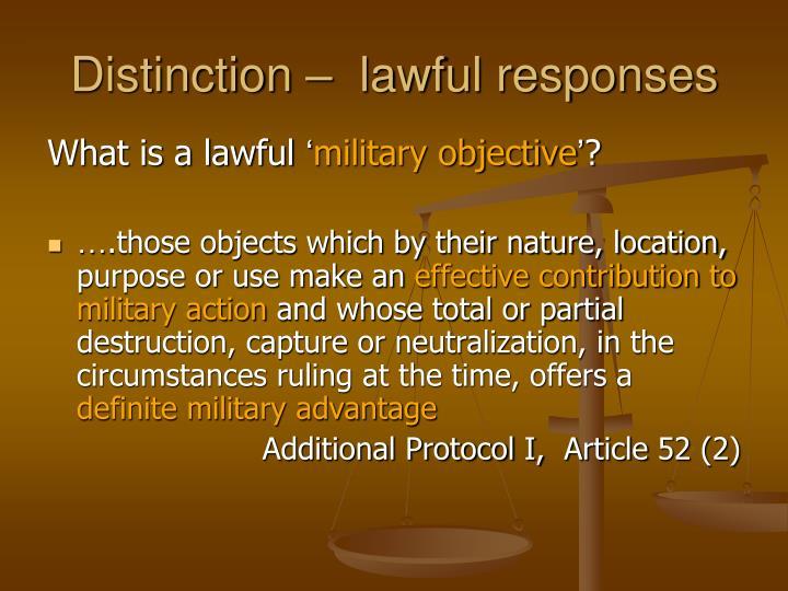 Distinction –  lawful responses
