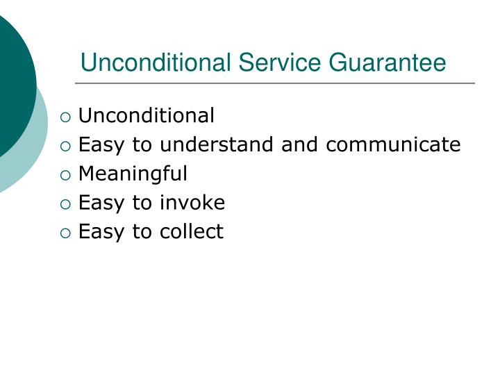 Unconditional Service Guarantee