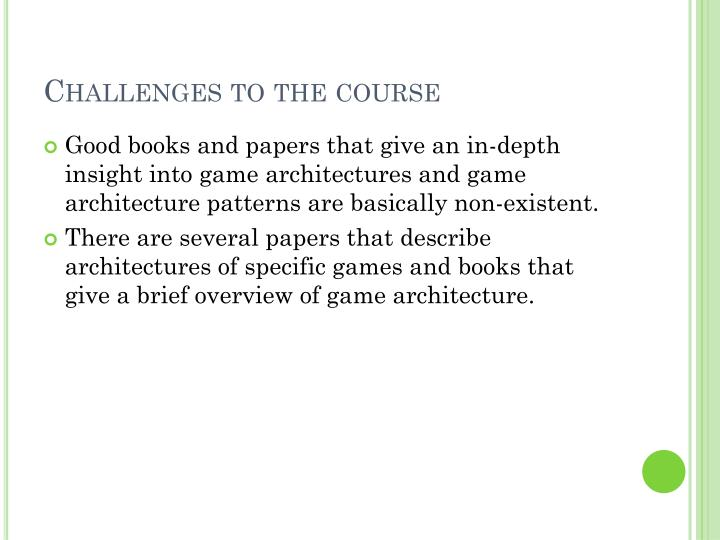 Challenges to the course