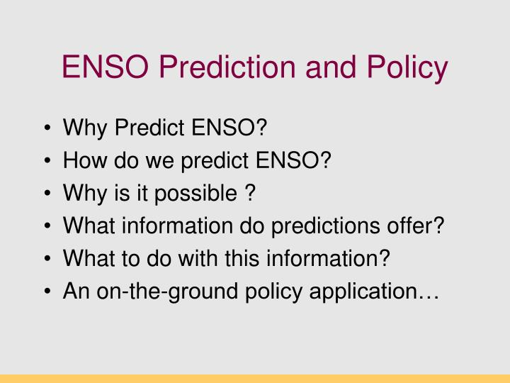 Enso prediction and policy