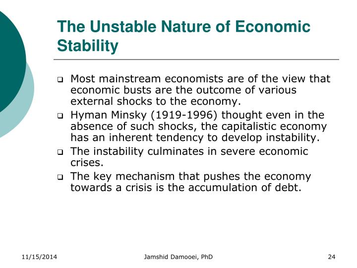 The Unstable Nature of Economic Stability