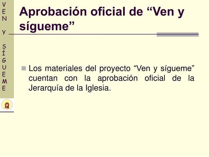 """Los materiales del proyecto """"Ven y sígueme"""" cuentan con la aprobación oficial de la Jerarquía de la Iglesia."""