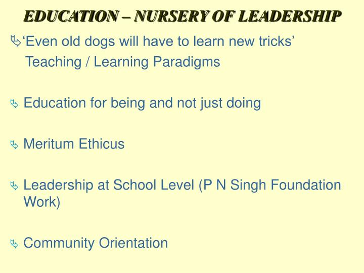 EDUCATION – NURSERY OF LEADERSHIP