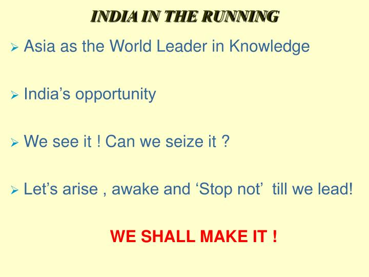 INDIA IN THE RUNNING