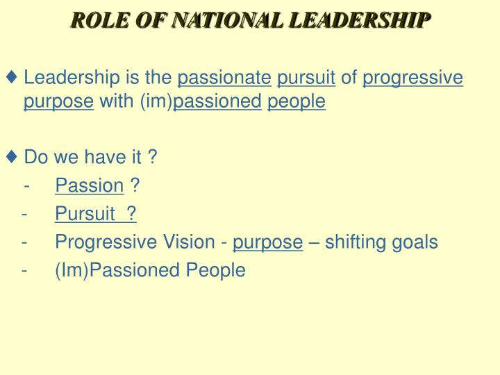 ROLE OF NATIONAL LEADERSHIP