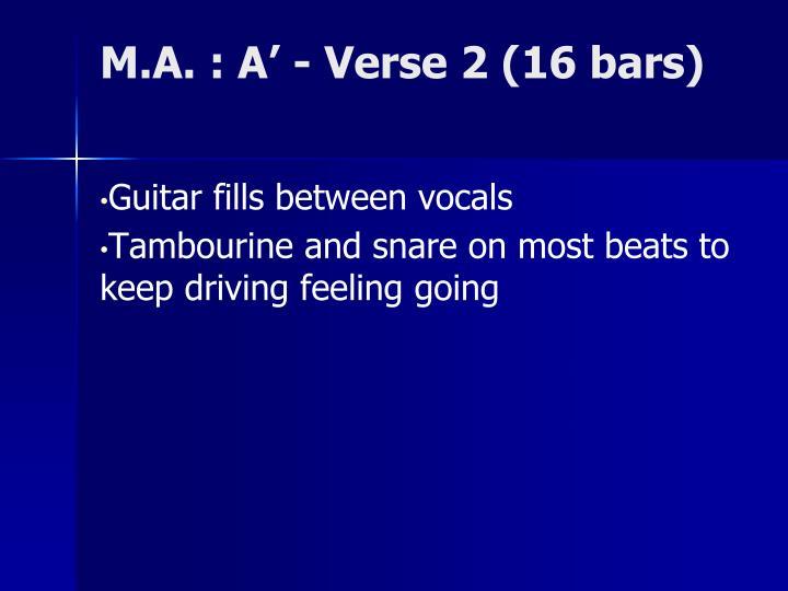 M.A. : A' - Verse 2 (16 bars)